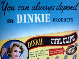 "Dinkie - ""famous the world over for curlers and hairgrips"""