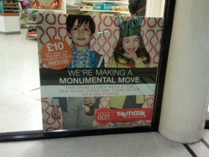 Poster at existing TK Maxx, Monument Mall, Newcastle (10 Feb 2013). Photograph by Graham Soult